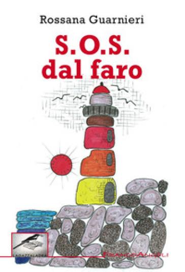 S.O.S. dal faro - Rossana Guarnieri  