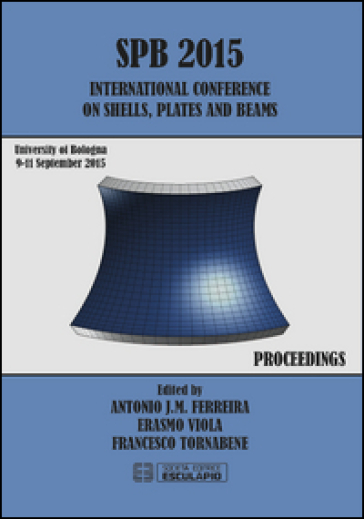 SPB 2015 international Conference on shells, plates and beams (Bologna, 9-11 settembre 2015) - A. J. M. Ferreira |