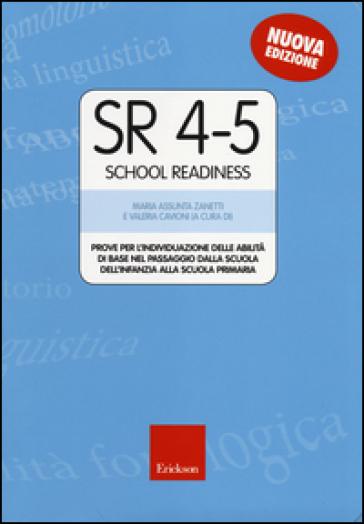 SR 4-5 (School Readiness). Prove per l'individuazione delle abilità di base nel passaggio dalla scuola dell'infanzia alla scuola primaria - Maria Assunta Zanetti |
