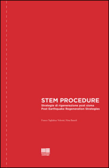STEM procedure. Strategie di rigenerazione post sisma-Post earthquake regeneration strategies. Ediz. bilingue - Franco Tagliabue Volonté pdf epub