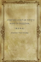 STEP BY STEP OR TIDY S WAY TO FREEDOM.()