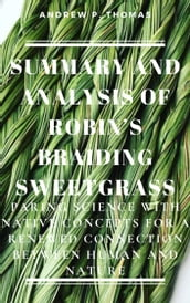 SUMMARY AND ANALYSIS OF ROBIN S BRAIDING SWEETGRASS: