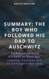 SUMMARY: THE BOY WHO FOLLOWED HIS DAD TO AUSCHWITZ