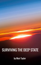 SURVIVING THE DEEP STATE