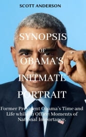 SYNOPSIS OF OBAMA S INTIMATE PORTRAIT