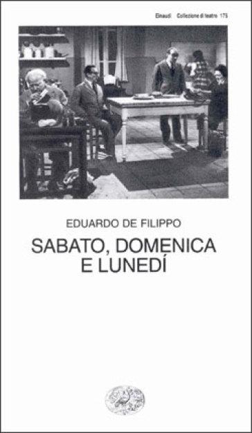 Sabato, domenica e lunedì - Eduardo De Filippo  