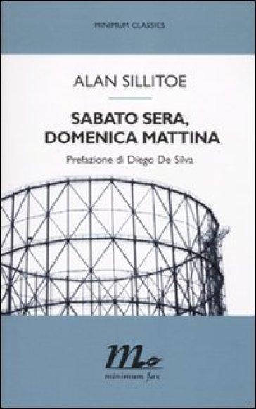 Sabato sera, domenica mattina - Alan Sillitoe |