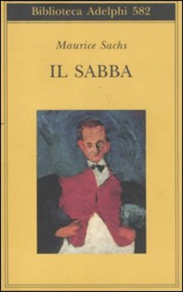 Il Sabba. Ricordi di una giovinezza burrascosa - Maurice Sachs | Ericsfund.org