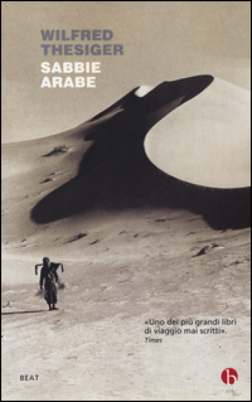Sabbie arabe - Wilfred Thesiger   Thecosgala.com