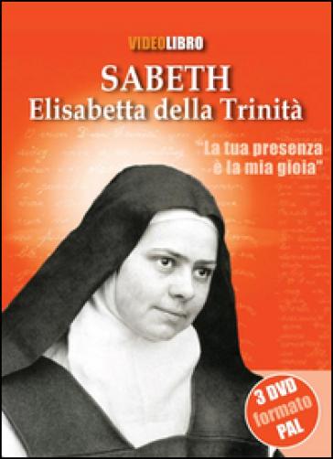 Sabeth. Elisabetta della trinità. Con 3 DVD - Massimo Manservigi | Kritjur.org