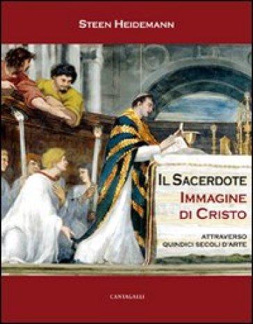 Sacerdote immagine di Cristo. Attraverso quindici secoli d'arte - Steen Heidemann | Jonathanterrington.com