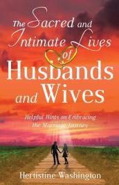 Sacred and Intimate Lives of Husbands and Wives