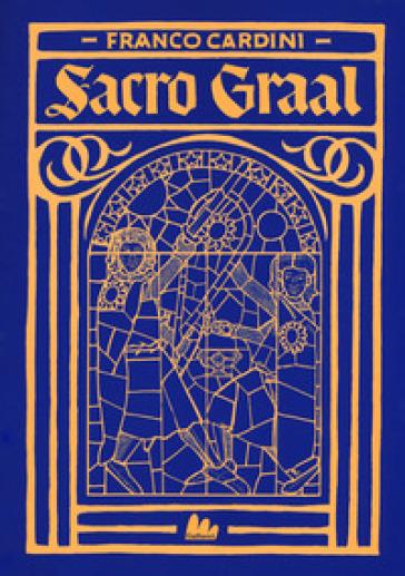 Sacro Graal - Franco Cardini |