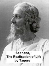 Sadhana: the Realisation of Life