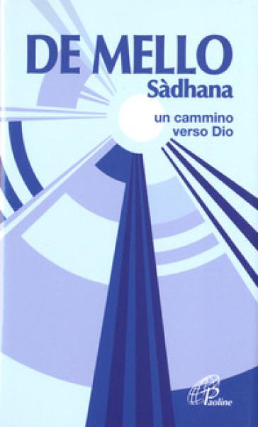 Sàdhana, un cammino verso Dio - Anthony De Mello | Ericsfund.org