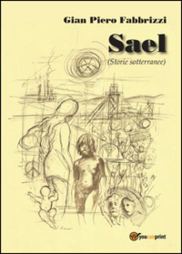 Sael (storie sotterranee) - Gian Piero Fabbrizzi  