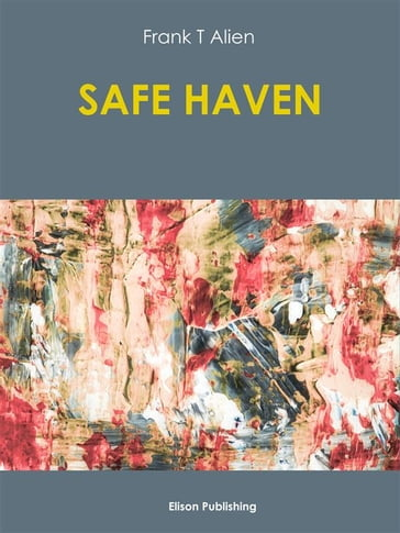 Safe haven - Frank T Alien - eBook - Mondadori Store