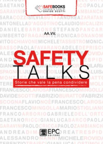 Safety talks. Storie che vale la pena condividere - I. Spagnoli | Thecosgala.com