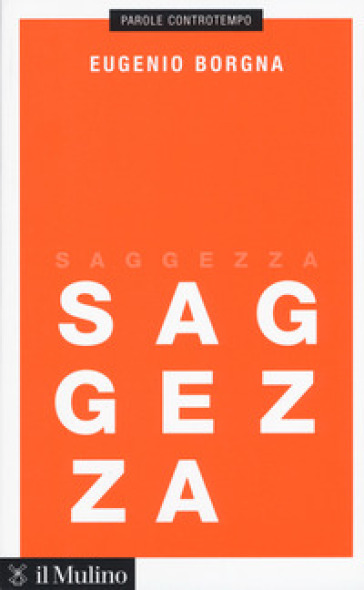 Saggezza - Eugenio Borgna |