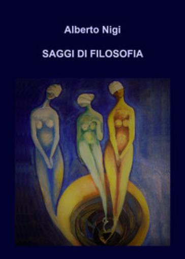 Saggi di filosofia - Alberto Nigi | Ericsfund.org