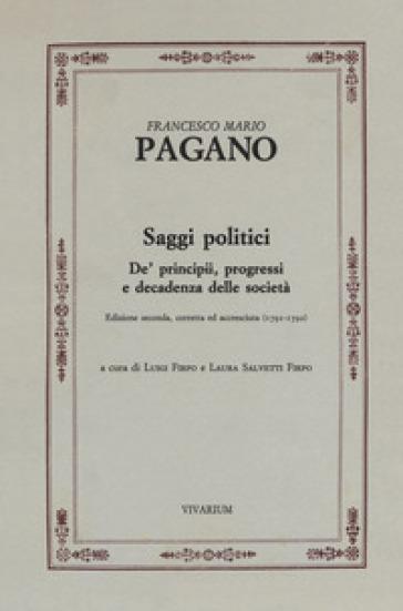 Saggi politici. De' principii, progressi e decadenza delle società (1791-1792). Ediz. critica - Francesco Mario Pagano |