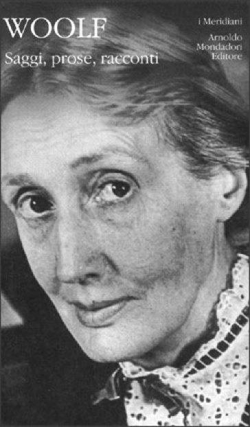Saggi, prose, racconti - Virginia Woolf  