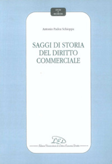 Saggi di storia del diritto commerciale - Antonio Padoa-Schioppa | Rochesterscifianimecon.com