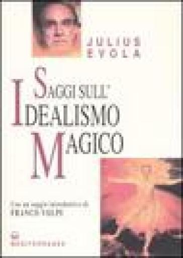 Saggi sull'idealismo magico - Julius Evola | Thecosgala.com