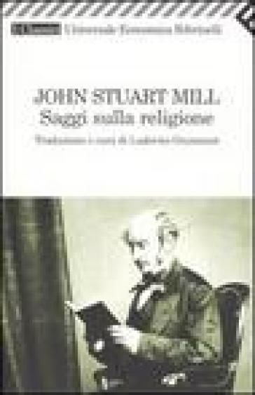 Saggi sulla religione - John Stuart Mill |
