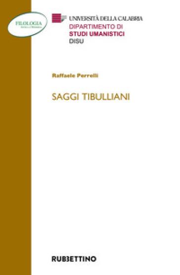 Saggi tibulliani - Raffaele Perrelli |