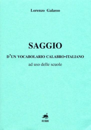 Saggio d'un vocabolario calabro-italiano, ad uso delle scuole - Lorenzo Galasso |