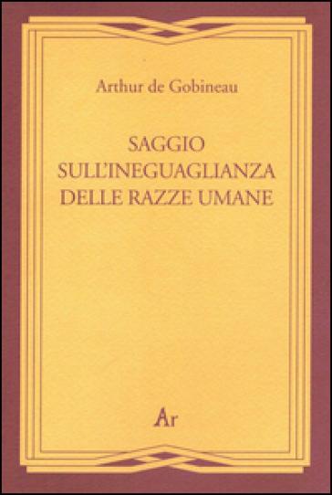 Saggio sull'ineguaglianza delle razze umane (rist. anast. Roma, 1912) - Joseph-Arthur de Gobineau   Thecosgala.com