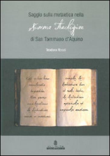 Saggio sulla Metaetica nella Summa Theologiae di San Tommaso d'Aquino - Teodora Rossi |