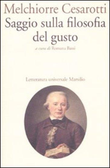 Saggio sulla filosofia del gusto - Melchiorre Cesarotti |
