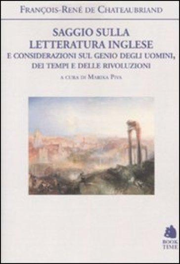 Saggio sulla letteratura inglese e considerazioni sul genio degli uomini, dei tempi e delle rivoluzioni - François René de Chateaubriand |