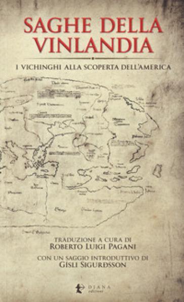Saghe della Vinlandia. I vichinghi alla scoperta dell'America - R. L. Pagani | Ericsfund.org