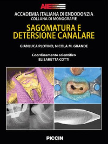 Sagomatura e detersione canalare - Gianluca Plotino | Ericsfund.org