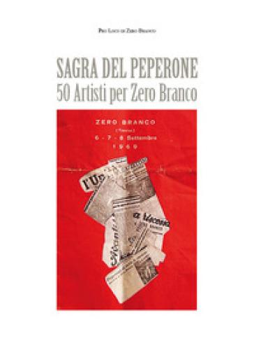 Sagra del peperone. 50 artisti per Zero Branco - Pro Loco di Zero Branco |