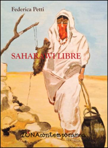 Saharawi libre. Diario di viaggio - Federica Petti   Thecosgala.com
