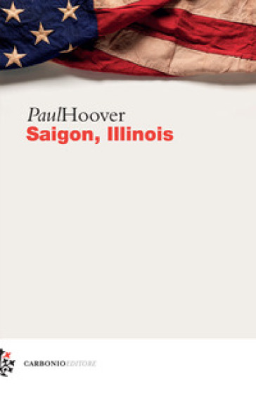 Saigon, Illinois - Paul Hoover |