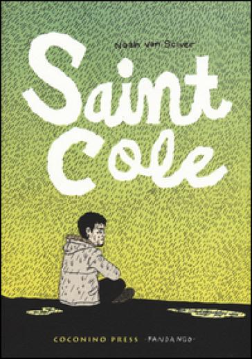 Saint Cole - Noah Van Sciver |