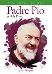 Saint Padre Pio - A Holy Priest