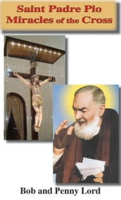 Saint Padre Pio Miracles of the Cross