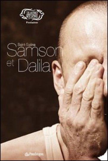 Saint-Saëns. Samson et Dalila - G. Gavazzeni |