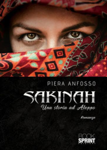 Sakinah. Una storia ad Aleppo - Piera Anfosso |