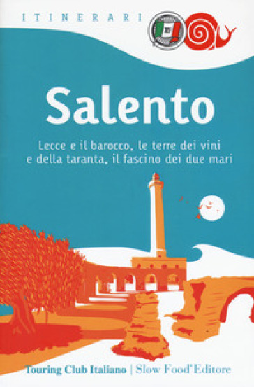 Salento. Lecce e il barocco, le terre dei vini e della taranta, il fascino dei due mari - William Dello Russo | Rochesterscifianimecon.com