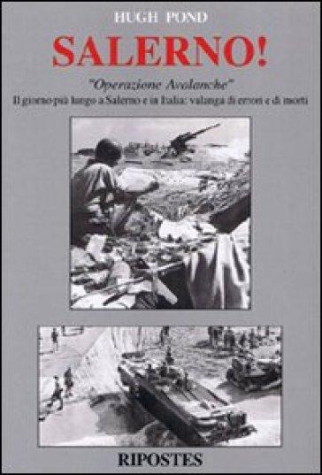 Salerno! «Operazione Avalanche». Il giorno più lungo a Salerno e in Italia: valanga di errori e di morti - Hugh Pond pdf epub