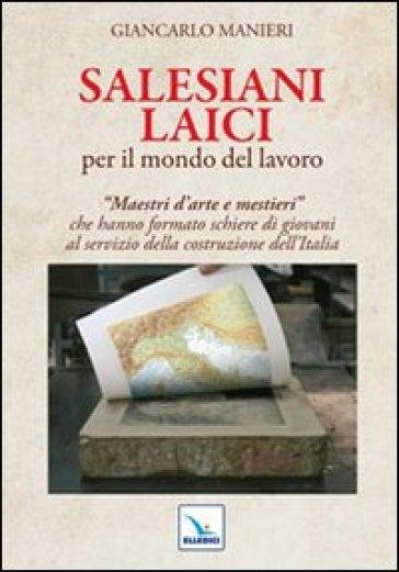Salesiani laici per il mondo del lavoro - Giancarlo Manieri | Jonathanterrington.com