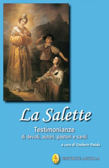 La Salette. Testimonianze di devoti, autori, pastori e santi - U. Paiola | Kritjur.org