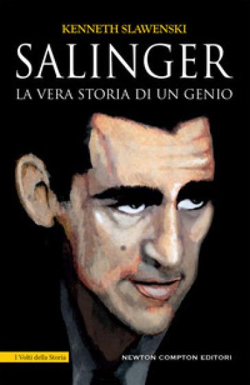 Salinger. La vera storia di un genio - Kenneth Slawenski | Thecosgala.com